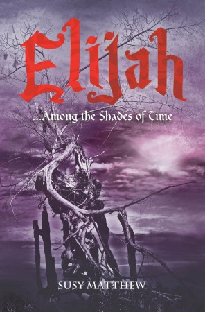 Elijah… Among the Shades of Time.